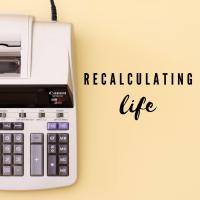 Recalculating Life