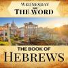 Hebrews: Wednesday & The Word